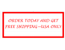 ORDER TODAY AND GET FREE SHIPPING - USA ONLY